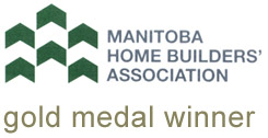 Manitoba Home Builders Association Gold Medal Winner